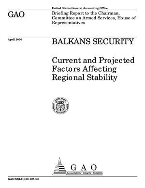 Primary view of object titled 'Balkans Security: Current and Projected Factors Affecting Regional Stability'.