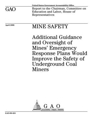 Primary view of object titled 'Mine Safety: Additional Guidance and Oversight of Mines' Emergency Response Plans Would Improve the Safety of Underground Coal Miners'.