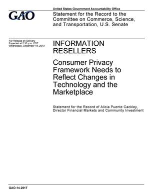 Primary view of object titled 'Information Resellers: Consumer Privacy Framework Needs to Reflect Changes in Technology and the Marketplace'.