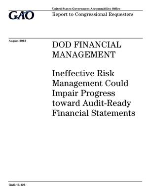 Primary view of object titled 'DOD Financial Management: Ineffective Risk Management Could Impair Progress toward Audit-Ready Financial Statements'.