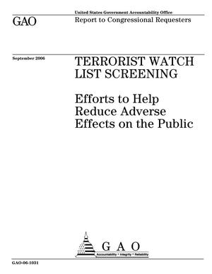Primary view of object titled 'Terrorist Watch List Screening: Efforts to Help Reduce Adverse Effects on the Public'.