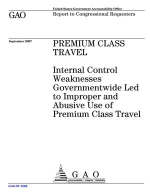 Primary view of object titled 'Premium Class Travel: Internal Control Weaknesses Governmentwide Led to Improper and Abusive Use of Premium Class Travel'.