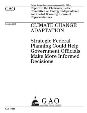 Primary view of object titled 'Climate Change Adaptation: Strategic Federal Planning Could Help Government Officials Make More Informed Decisions'.