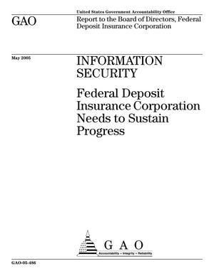 Primary view of object titled 'Information Security: Federal Deposit Insurance Corporation Needs to Sustain Progress'.