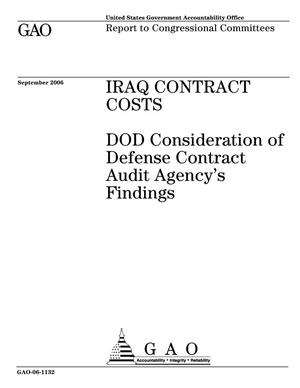 Primary view of object titled 'Iraq Contract Costs: DOD Consideration of Defense Contract Audit Agency's Findings'.