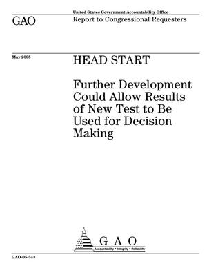 Primary view of object titled 'Head Start: Further Development Could Allow Results of New Test to Be Used for Decision Making'.
