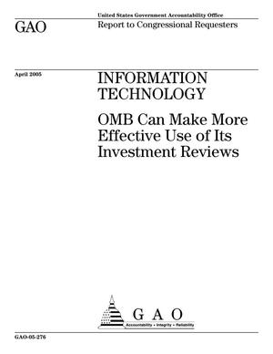 Primary view of object titled 'Information Technology: OMB Can Make More Effective Use of Its Investment Reviews'.