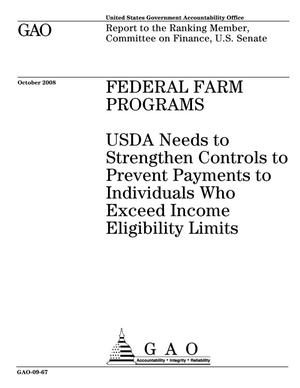 Primary view of object titled 'Federal Farm Programs: USDA Needs to Strengthen Controls to Prevent Payments to Individuals Who Exceed Income Eligibility Limits'.