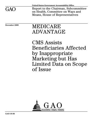 Primary view of object titled 'Medicare Advantage: CMS Assists Beneficiaries Affected by Inappropriate Marketing but Has Limited Data on Scope of Issue'.