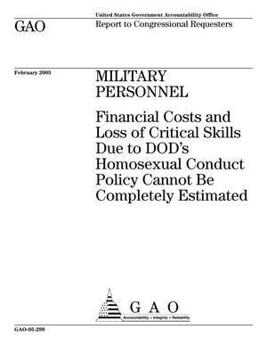 Primary view of object titled 'Military Personnel: Financial Cost and Loss of Critical Skills Due to DOD's Homosexual Conduct Policy Cannot Be Completely Estimated'.