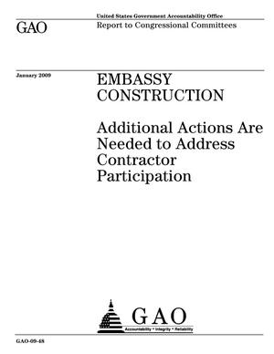 Primary view of object titled 'Embassy Construction: Additional Actions Are Needed to Address Contractor Participation'.