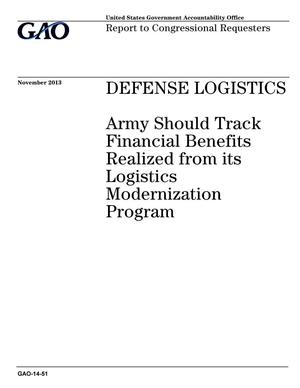 Primary view of object titled 'Defense Logistics: Army Should Track Financial Benefits Realized from its Logistics Modernization Program'.