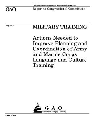 Primary view of object titled 'Military Training: Actions Needed to Improve Planning and Coordination of Army and Marine Corps Language and Culture Training'.