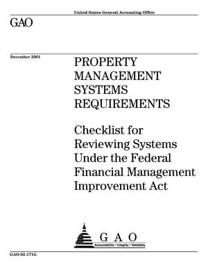 Primary view of object titled 'Property Management Systems Requirements: Checklist for Reviewing Systems Under the Federal Financial Management Improvement Act (Supersedes GAO-01-554G)'.