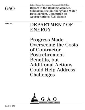 Primary view of object titled 'Department of Energy: Progress Made Overseeing the Costs of Contractor Postretirement Benefits, but Additional Actions Could Help Address Challenges'.