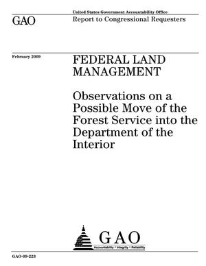Primary view of object titled 'Federal Land Management: Observations on a Possible Move of the Forest Service into the Department of the Interior'.