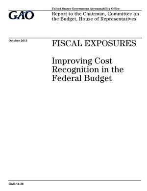 Primary view of object titled 'Fiscal Exposures: Improving Cost Recognition in the Federal Budget'.
