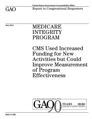 Primary view of object titled 'Medicare Integrity Program: CMS Used Increased Funding for New Activities but Could Improve Measurement of Program Effectiveness'.