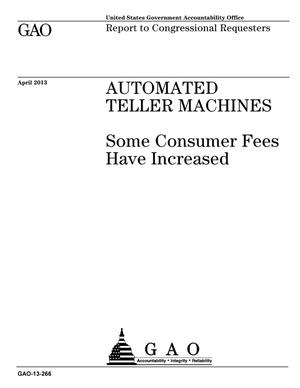 Primary view of object titled 'Automated Teller Machines: Some Consumer Fees Have Increased'.