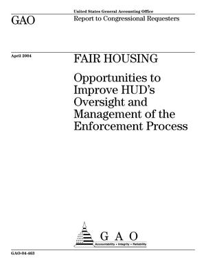 Primary view of object titled 'Fair Housing: Opportunities to Improve HUD's Oversight and Management of the Enforcement Process'.