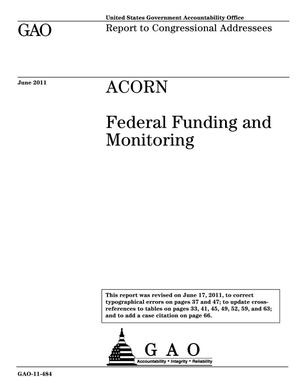 Primary view of object titled 'ACORN: Federal Funding and Monitoring [Reissued on June 17, 2011]'.