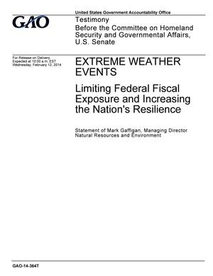 Primary view of object titled 'Extreme Weather Events: Limiting Federal Fiscal Exposure and Increasing the Nation's Resilience'.
