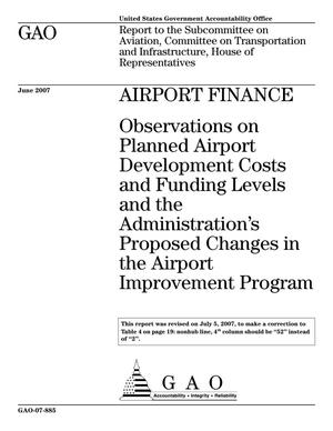 Primary view of object titled 'Airport Finance: Observations on Planned Airport Development Costs and Funding Levels and the Administration's Proposed Changes in the Airport Improvement Program'.