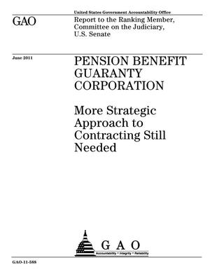 Primary view of object titled 'Pension Benefit Guaranty Corporation: More Strategic Approach to Contracting Still Needed'.