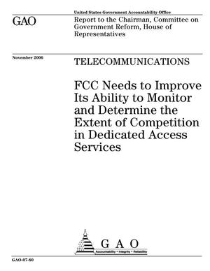 Primary view of object titled 'Telecommunications: FCC Needs to Improve Its Ability to Monitor and Determine the Extent of Competition in Dedicated Access Services'.