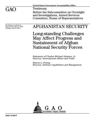 Primary view of object titled 'Afghanistan Security: Long-standing Challenges May Affect Progress and Sustainment of Afghan National Security Forces'.