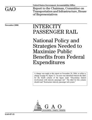 Primary view of object titled 'Intercity Passenger Rail: National Policy and Strategies Needed to Maximize Public Benefits from Federal Expenditures'.