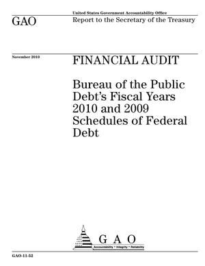 Primary view of object titled 'Financial Audit: Bureau of the Public Debt's Fiscal Years 2010 and 2009 Schedules of Federal Debt'.