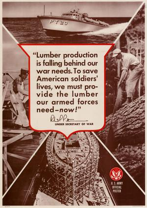 "Primary view of object titled '""Lumber production is falling behind our war needs. To save American soldiers' lives, we must provide the lumber our armed forces need--now!""'."