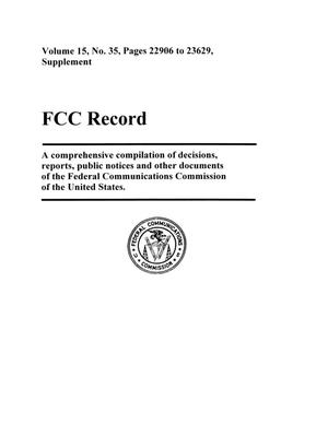 Primary view of object titled 'FCC Record, Volume 15, No. 35, Pages 22906 to 23629, Supplement'.