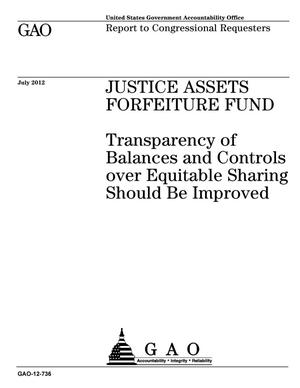Primary view of object titled 'Justice Assets Forfeiture Fund: Transparency of Balances and Controls over Equitable Sharing Should Be Improved'.