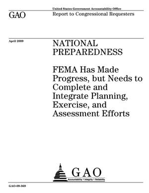 Primary view of object titled 'National Preparedness: FEMA Has Made Progress, but Needs to Complete and Integrate Planning, Exercise, and Assessment Efforts'.