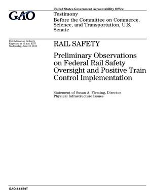 Primary view of object titled 'Rail Safety: Preliminary Observations on Federal Rail Safety Oversight and Positive Train Control Implementation'.