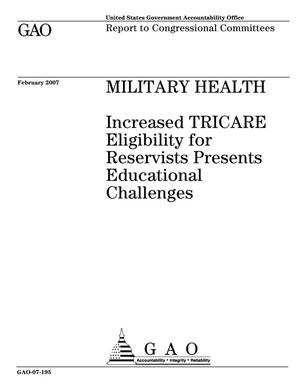 Primary view of object titled 'Military Health: Increased TRICARE Eligibility for Reservists Presents Educational Challenges'.