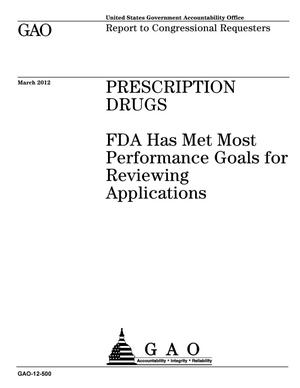 Primary view of object titled 'Prescription Drugs: FDA Has Met Most Performance Goals for Reviewing Applications'.