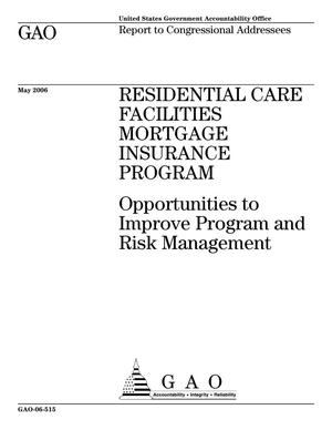 Primary view of object titled 'Residential Care Facilities Mortgage Insurance Program: Opportunities to Improve Program and Risk Management'.