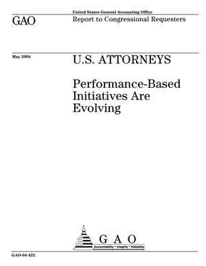 Primary view of object titled 'U.S. Attorneys: Performance-Based Initiatives are Evolving'.