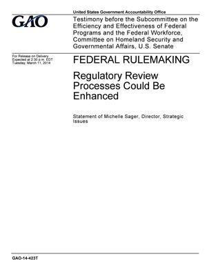 Primary view of object titled 'Federal Rulemaking: Regulatory Review Processes Could Be Enhanced'.