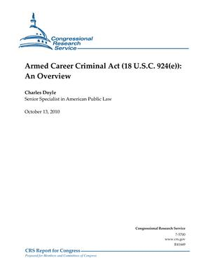 Armed Career Criminal Act (18 U.S.C. 924(e)): An Overview