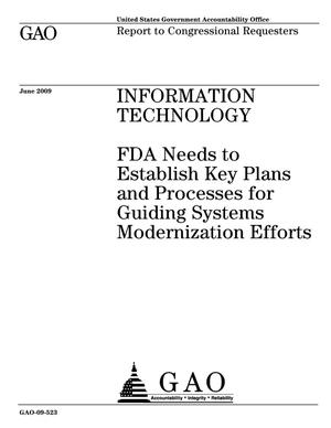 Primary view of object titled 'Information Technology: FDA Needs to Establish Key Plans and Processes for Guiding Systems Modernization Efforts'.