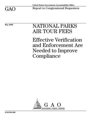 Primary view of object titled 'National Parks Air Tour Fees: Effective Verification and Enforcement Are Needed to Improve Compliance'.