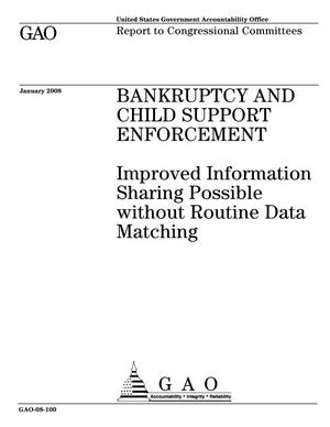 Primary view of object titled 'Bankruptcy and Child Support Enforcement: Improved Information Sharing Possible without Routine Data Matching'.