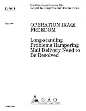 Primary view of object titled 'Operation Iraqi Freedom: Long-standing Problems Hampering Mail Delivery Need to Be Resolved'.