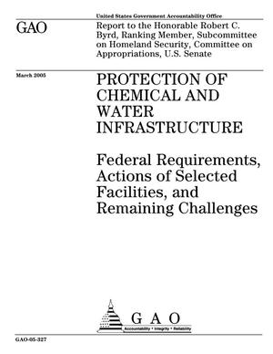 Primary view of object titled 'Protection of Chemical and Water Infrastructure: Federal Requirements, Actions of Selected Facilities, and Remaining Challenges'.