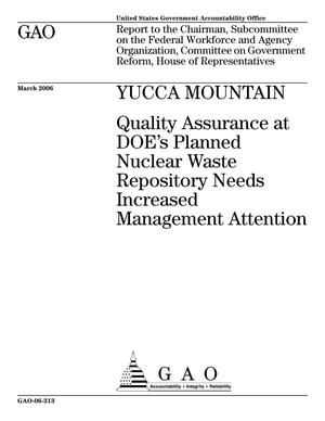 Primary view of object titled 'Yucca Mountain: Quality Assurance at DOE's Planned Nuclear Waste Repository Needs Increased Management Attention'.