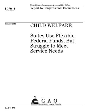 Primary view of object titled 'Child Welfare: States Use Flexible Federal Funds, But Struggle to Meet Service Needs'.